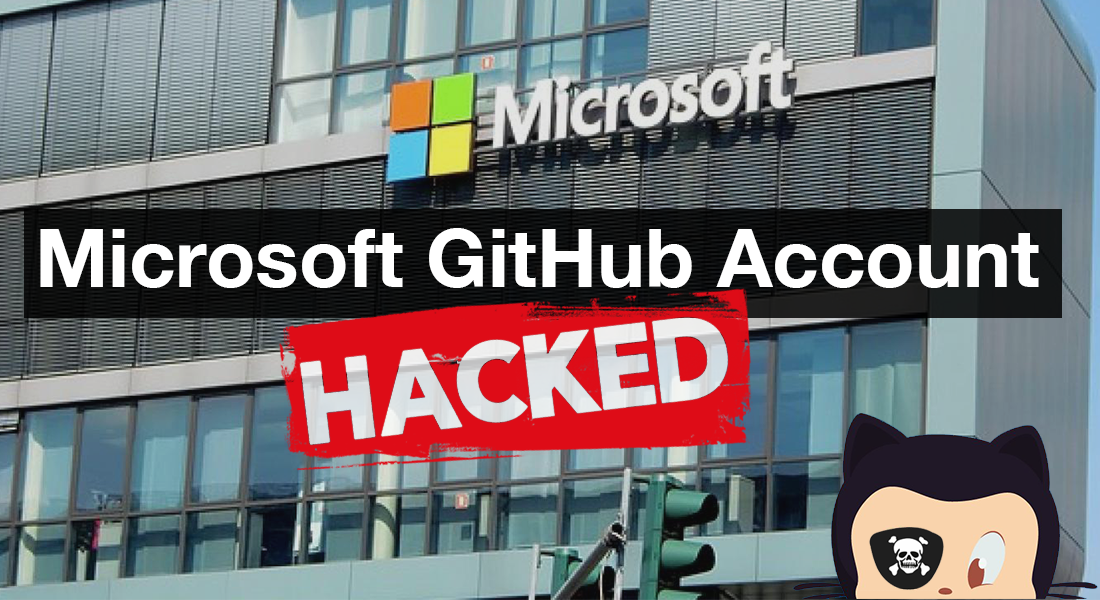 Microsoft GitHub Account Hacked: Hackers Got Access to Private Repositories