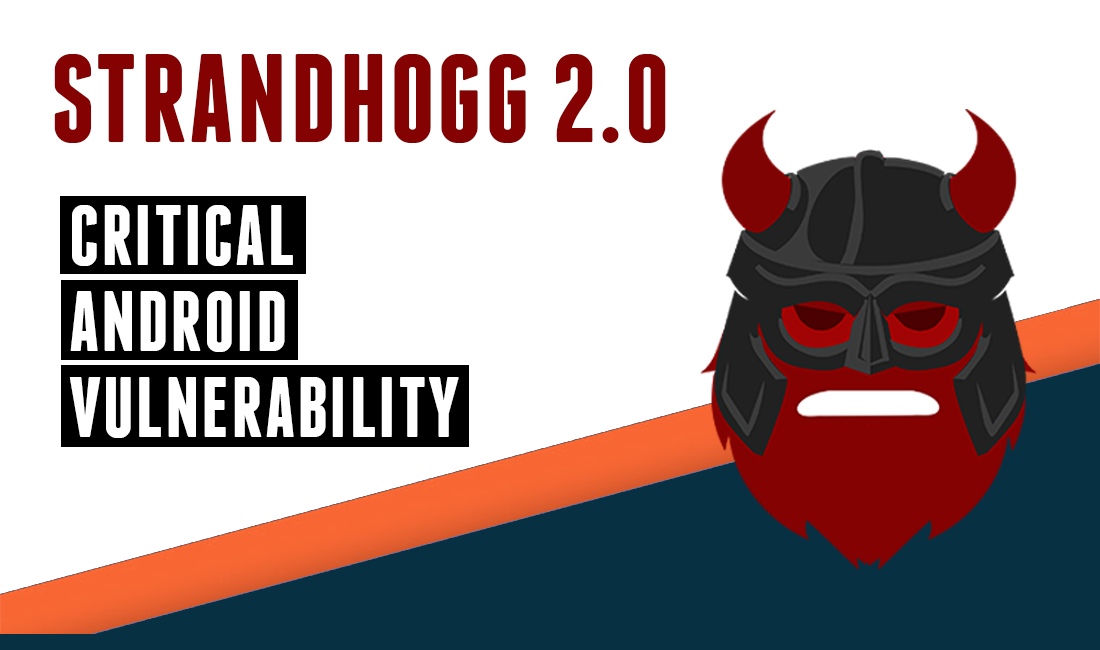 StrandHogg 2.0: Critical Android Bug Affects 1 Billion Smartphones; Allows App Hijacking