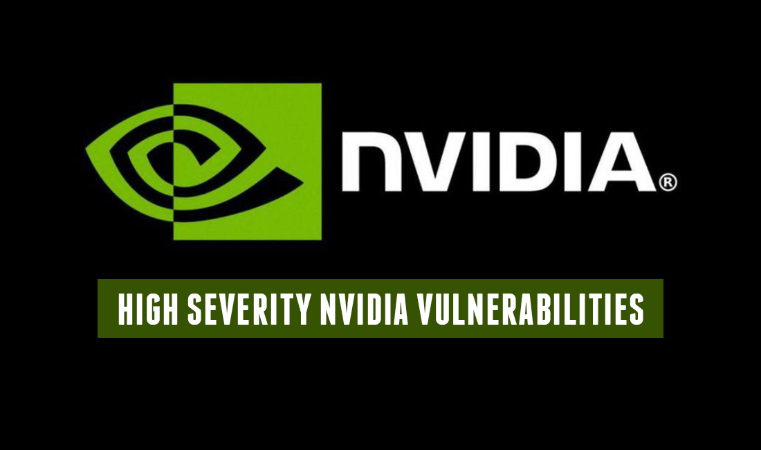 High Severity NVIDIA Vulnerabilities Affect Windows and Linux Drivers