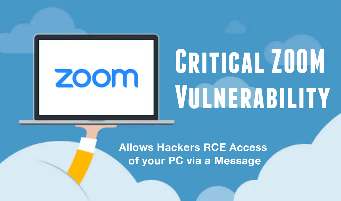 Latest Zoom Security Issues: 2 Critical Zoom Vulnerabilities Allows Hackers to Access your PC via a Message