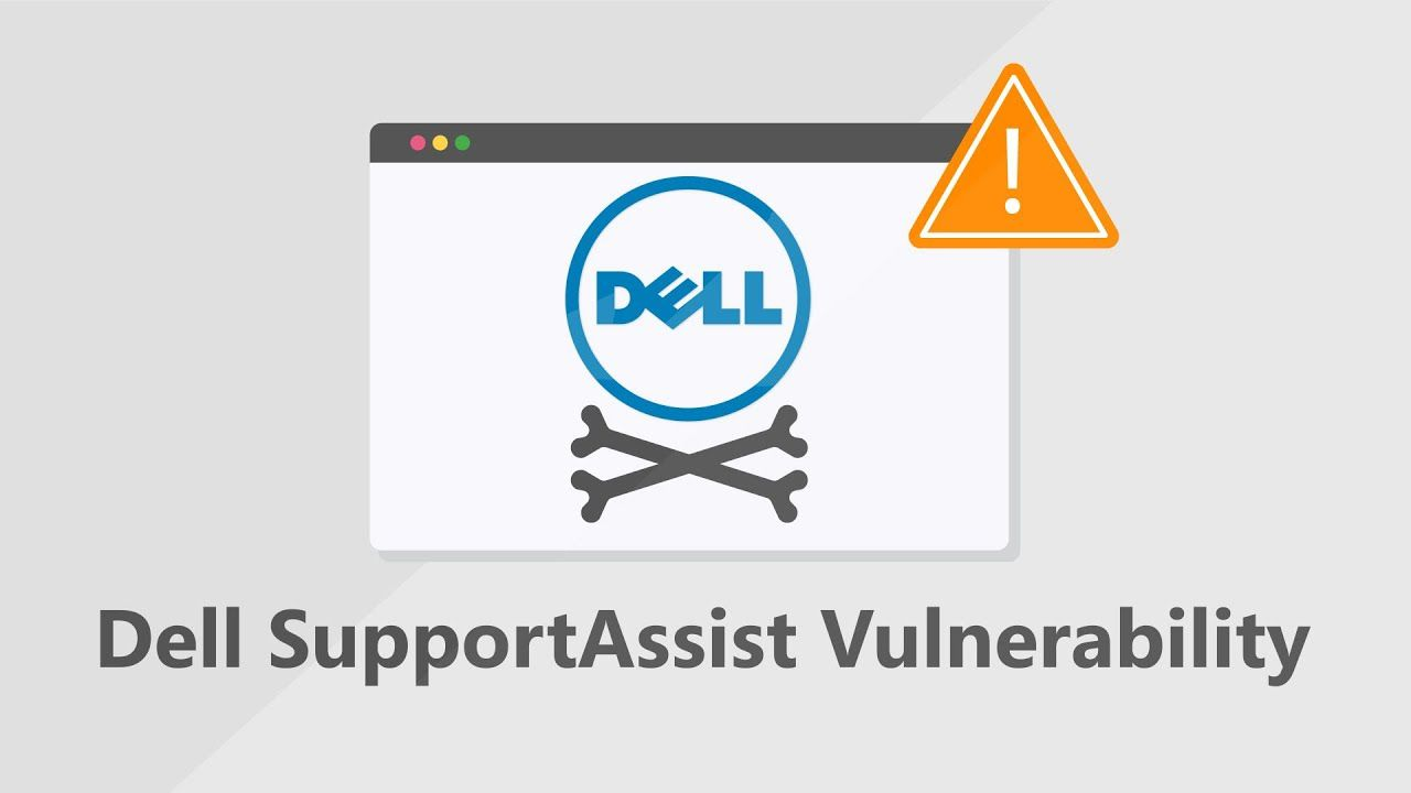 Dell PCs Exposed to Hackers Due To SupportAssist Application Vulnerability