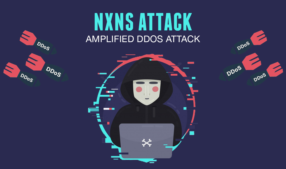 NXNSAttack: Latest DNS Vulnerability Allows Amplified DDoS Attacks