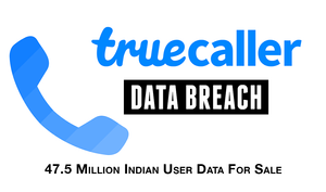 Truecaller Data Breach: 47.5 Million Users' Personal Data for Sale on Dark Web