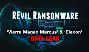 REvil Hacker Group Strikes Again: 'Vierra Magen Marcus' and 'Elexon' Data Leak