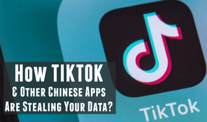 How TIKTOK & Other Chinese Apps Are Stealing Your Data