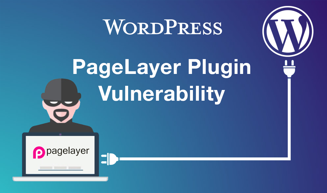 High Severity PageLayer Plugin Vulnerability Exposes 200K WordPress Sites to Wipe Attacks