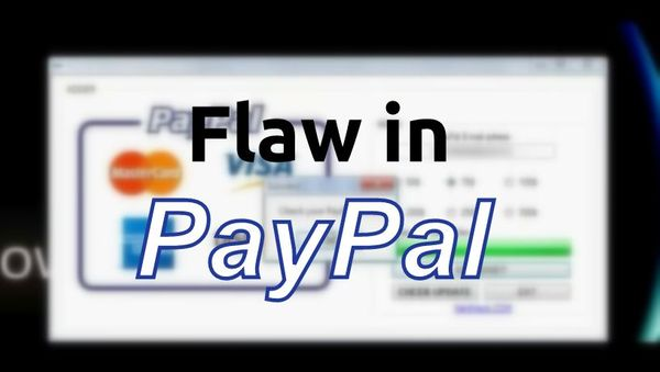 SECURITY VULNERABILITY IN PAYPAL : CREDENTIALS COULD HAVE BEEN STOLEN!